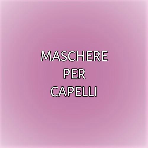 MASCHERE PER CAPELLI