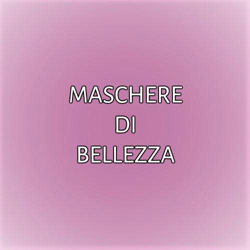 MASCHERE DI BELLEZZA
