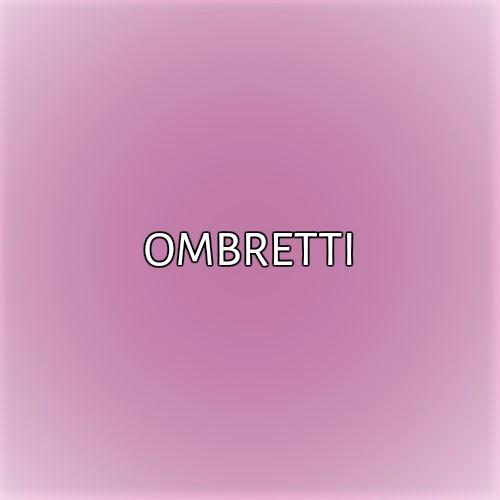 OMBRETTI