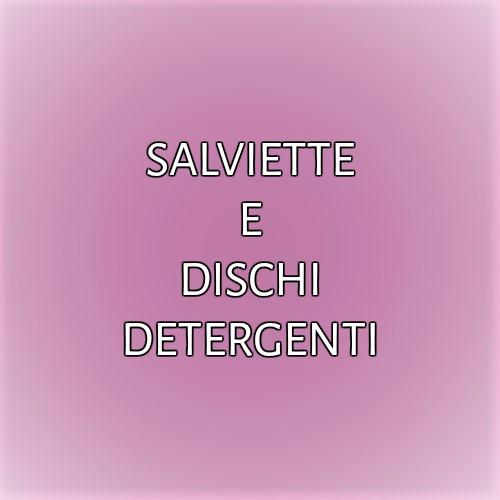 SALVIETTE E DISCHI DETERGENTI