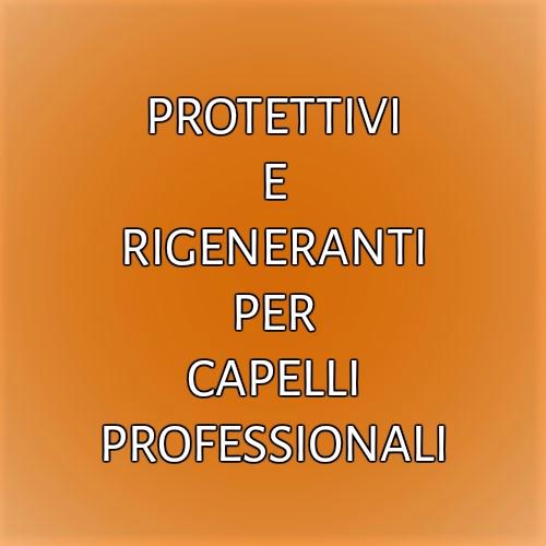 PROTETTIVI E RIGENERANTI